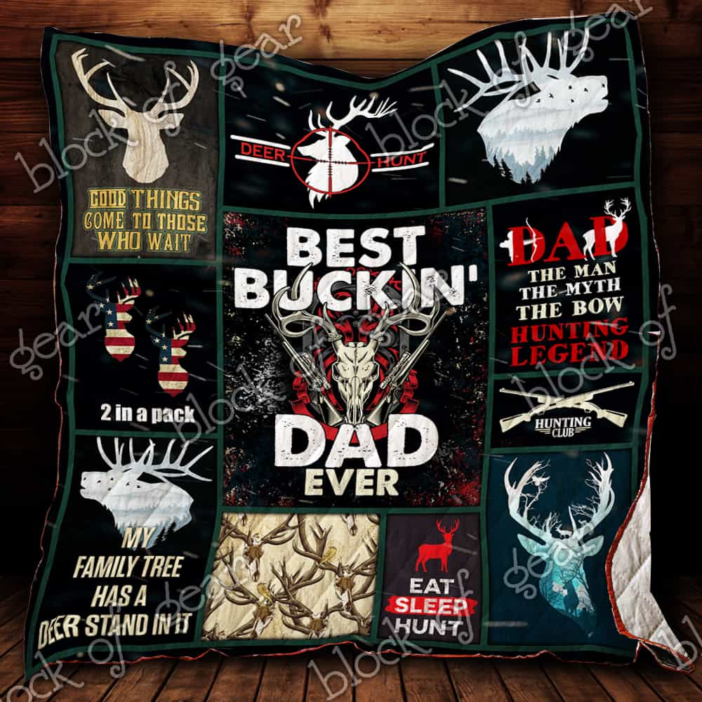78a2e2e8 Best Buckin Dad Ever Deer Hunting Quilt P291 - Block of Gear